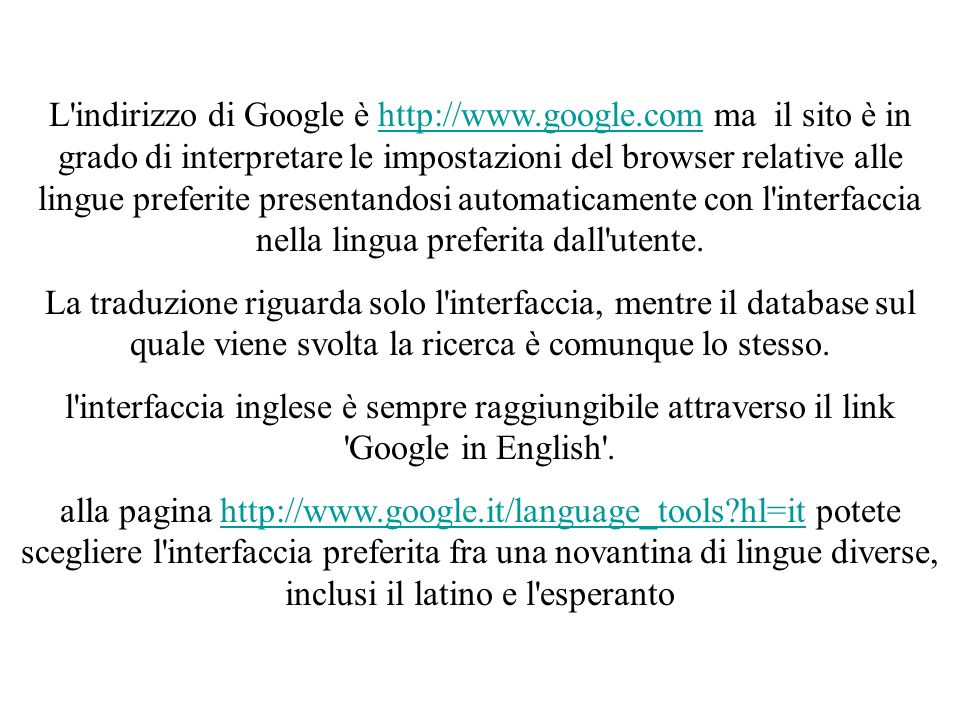 L indirizzo di Google è http://www. google