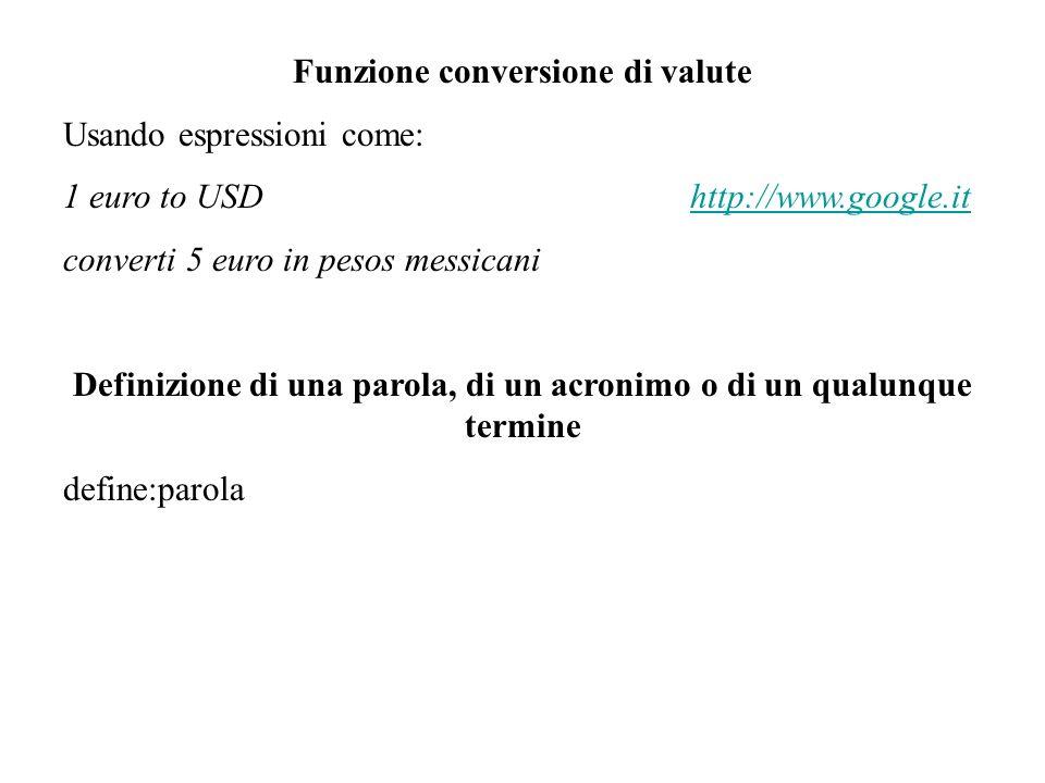 Funzione conversione di valute Usando espressioni come: