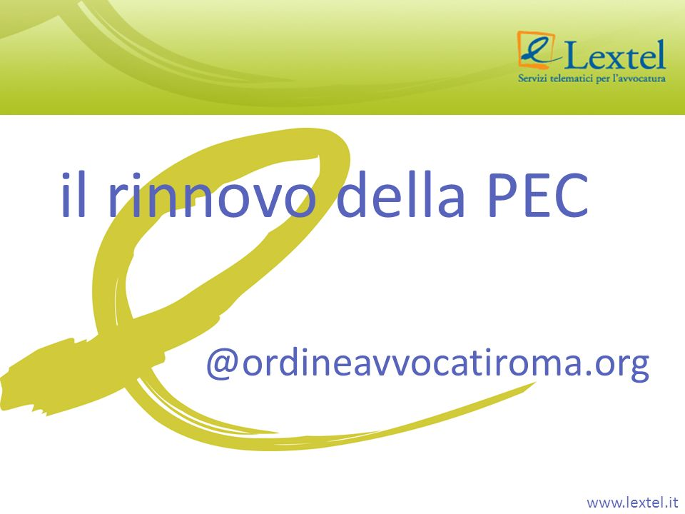 il rinnovo della PEC @ordineavvocatiroma.org www.lextel.it
