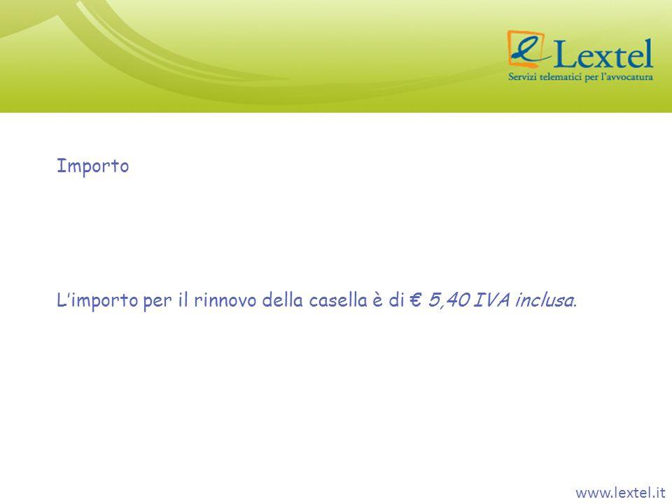 L'importo per il rinnovo della casella è di € 5,40 IVA inclusa.