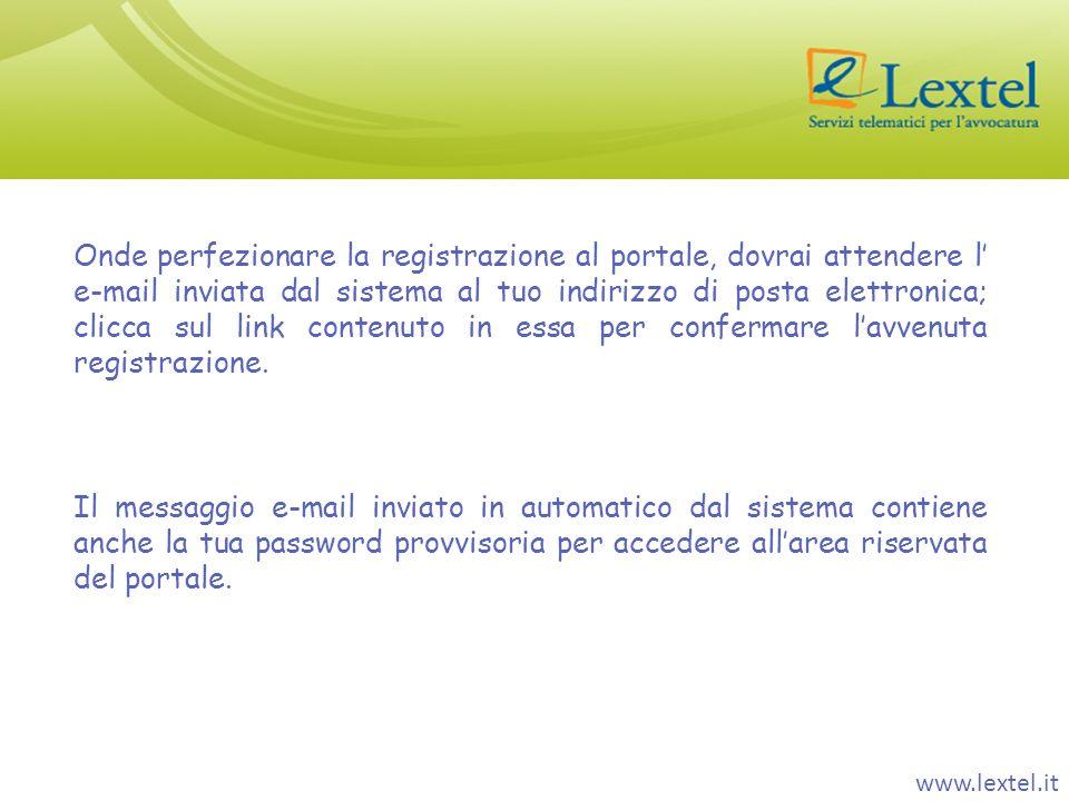 Onde perfezionare la registrazione al portale, dovrai attendere l' e-mail inviata dal sistema al tuo indirizzo di posta elettronica; clicca sul link contenuto in essa per confermare l'avvenuta registrazione.