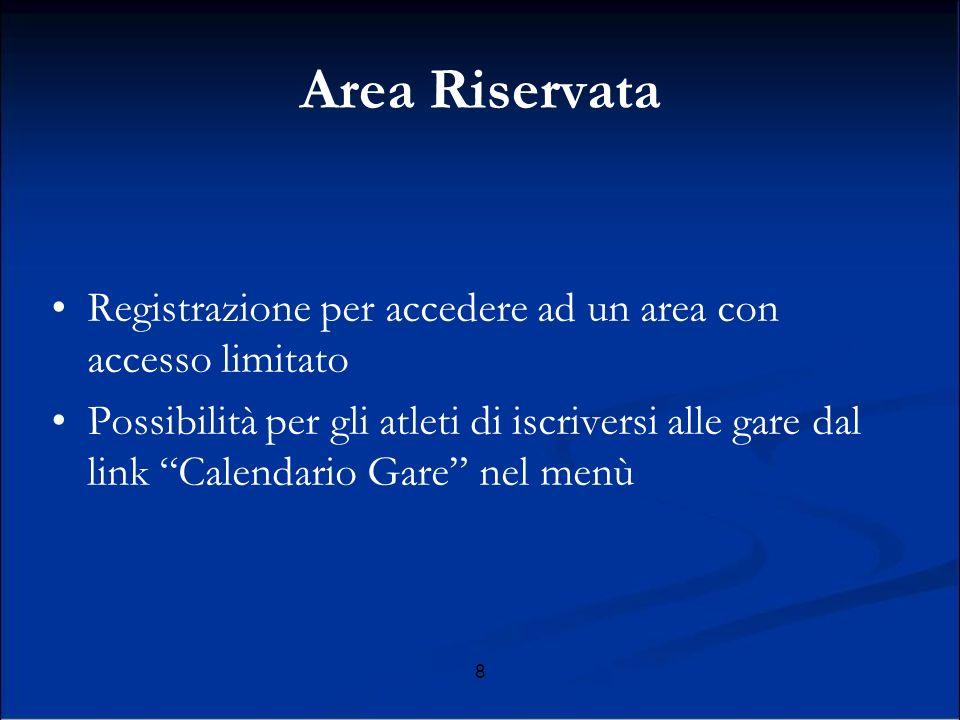 Area Riservata Registrazione per accedere ad un area con accesso limitato.