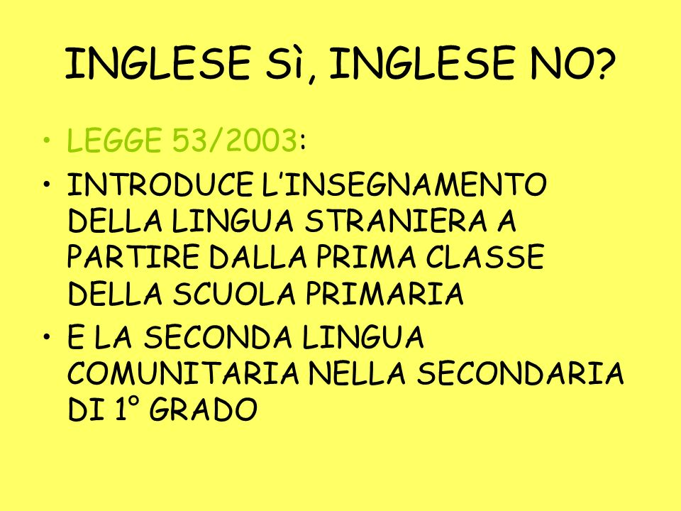 INGLESE Sì, INGLESE NO LEGGE 53/2003: