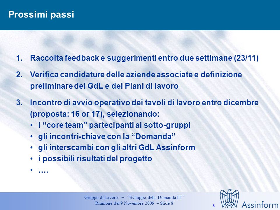 Prossimi passi Raccolta feedback e suggerimenti entro due settimane (23/11)