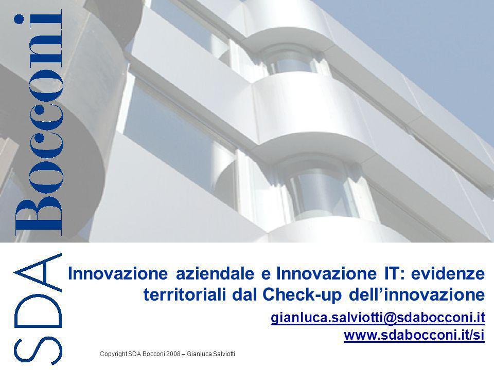 Innovazione aziendale e Innovazione IT: evidenze territoriali dal Check-up dell'innovazione gianluca.salviotti@sdabocconi.it www.sdabocconi.it/si