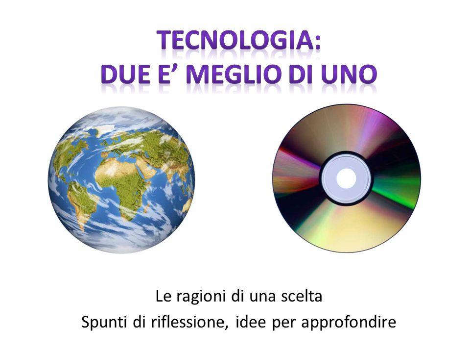 TECNOLOGIA: DUE E' MEGLIO DI UNO