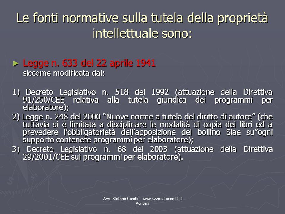 Le fonti normative sulla tutela della proprietà intellettuale sono: