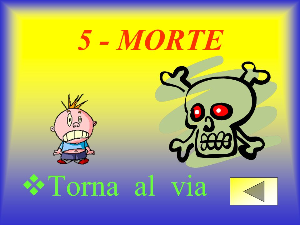 5 - MORTE Torna al via