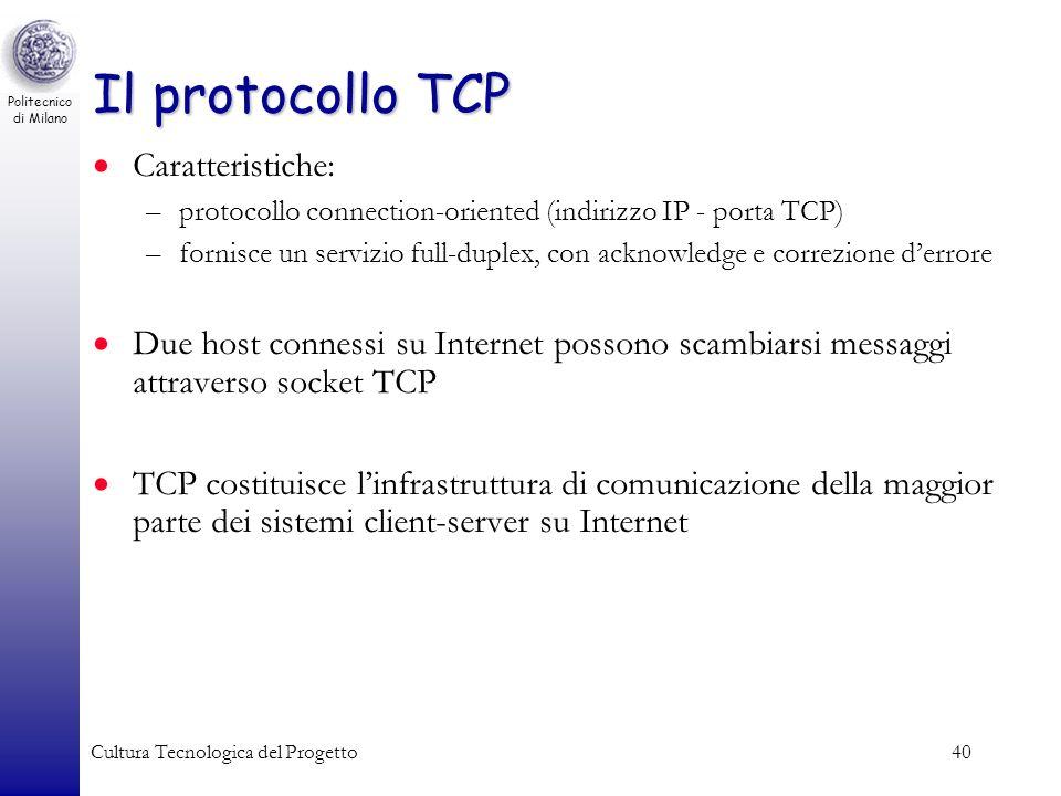 Il protocollo TCP Caratteristiche: