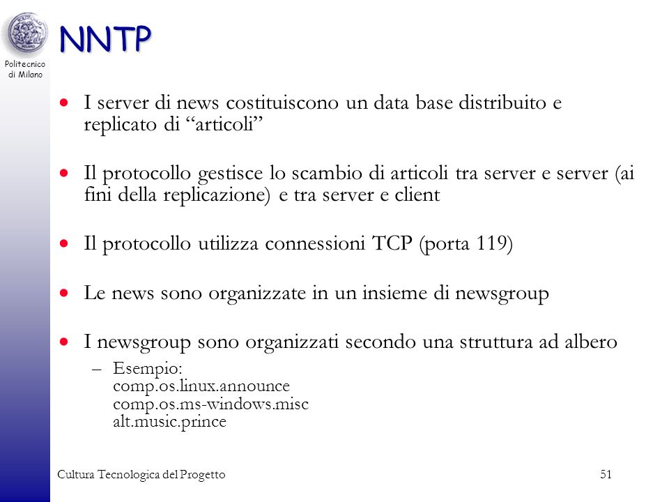 NNTPI server di news costituiscono un data base distribuito e replicato di articoli