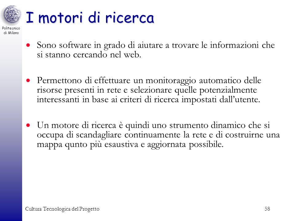 I motori di ricerca Sono software in grado di aiutare a trovare le informazioni che si stanno cercando nel web.