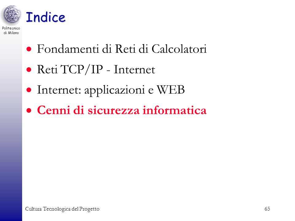 Fondamenti di Reti di Calcolatori Reti TCP/IP - Internet