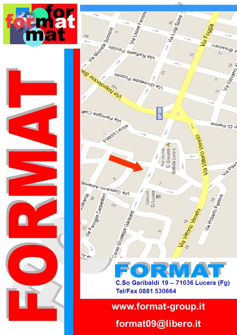 FORMAT FORMAT FORMAT www.format-group.it format09@libero.it