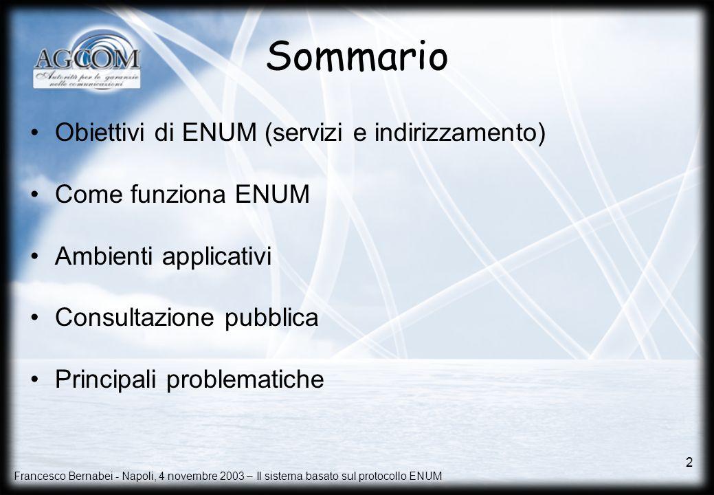 Sommario Obiettivi di ENUM (servizi e indirizzamento)