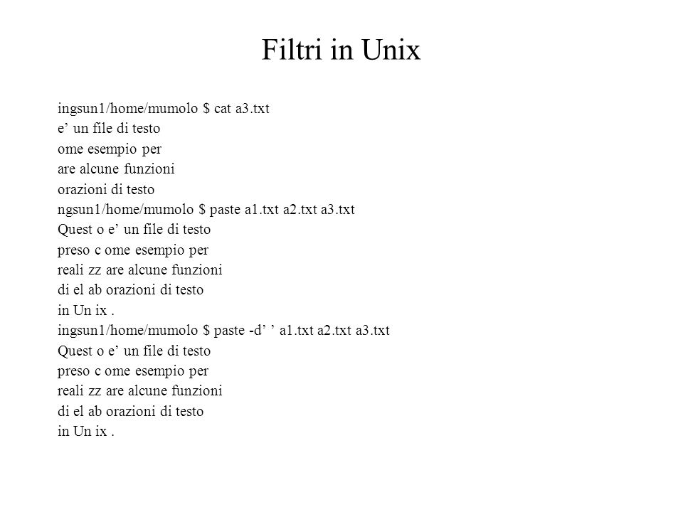 Filtri in Unix ingsun1/home/mumolo $ cat a3.txt e' un file di testo
