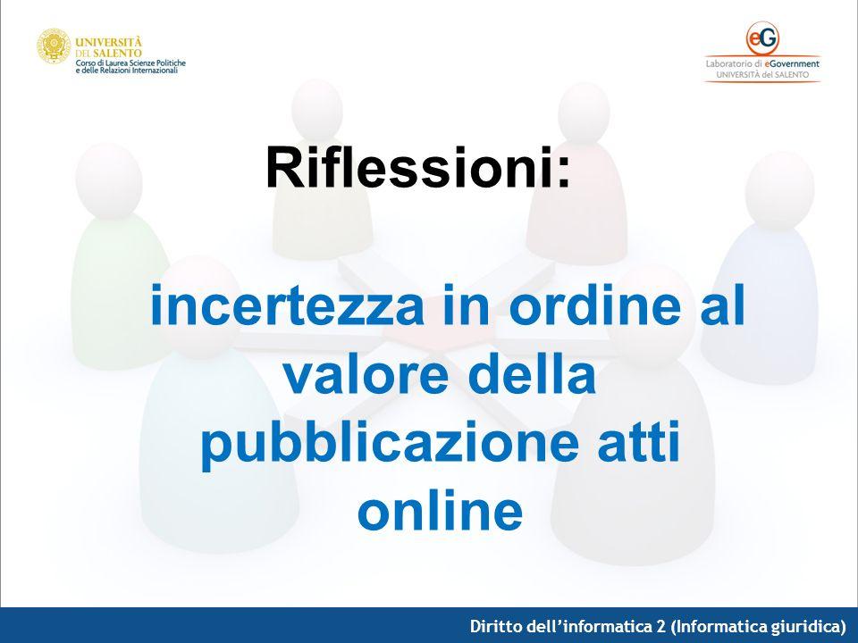 Riflessioni: incertezza in ordine al valore della pubblicazione atti online