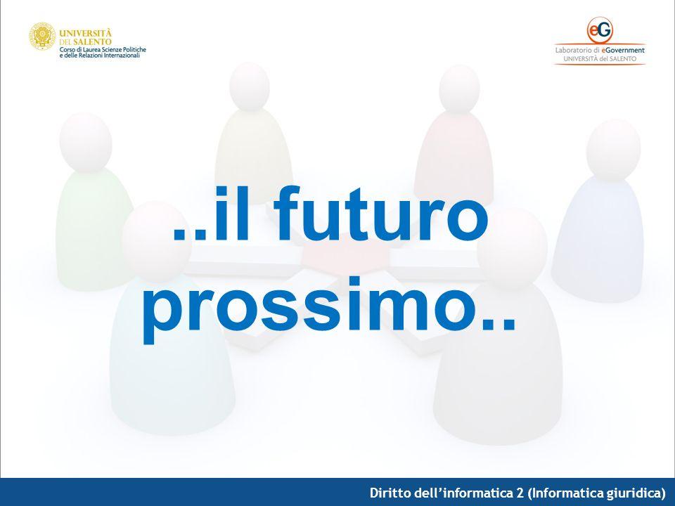 ..il futuro prossimo.. Diritto dell'informatica 2 (Informatica giuridica)