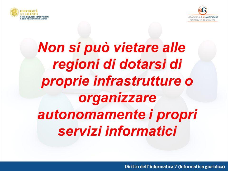 Non si può vietare alle regioni di dotarsi di proprie infrastrutture o organizzare autonomamente i propri servizi informatici
