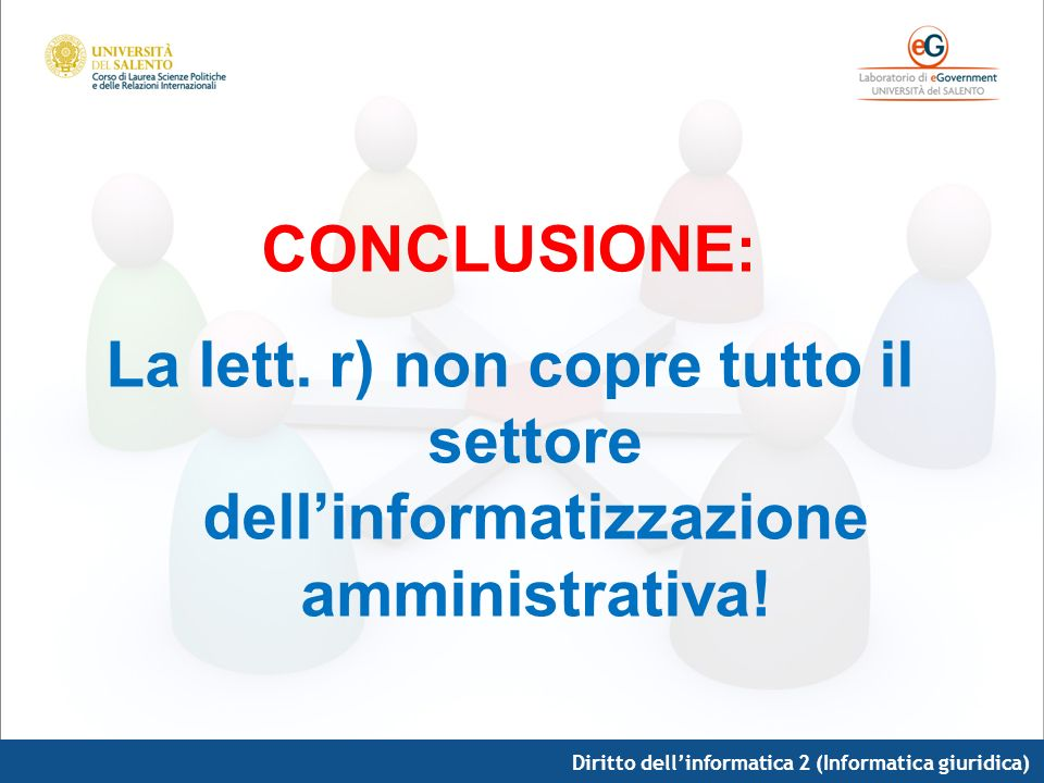 CONCLUSIONE: La lett. r) non copre tutto il settore dell'informatizzazione amministrativa.