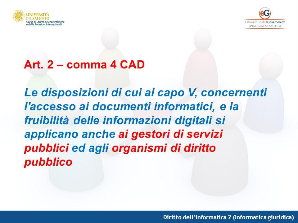 Art. 2 – comma 4 CAD Le disposizioni di cui al capo V, concernenti l accesso ai documenti informatici, e la.