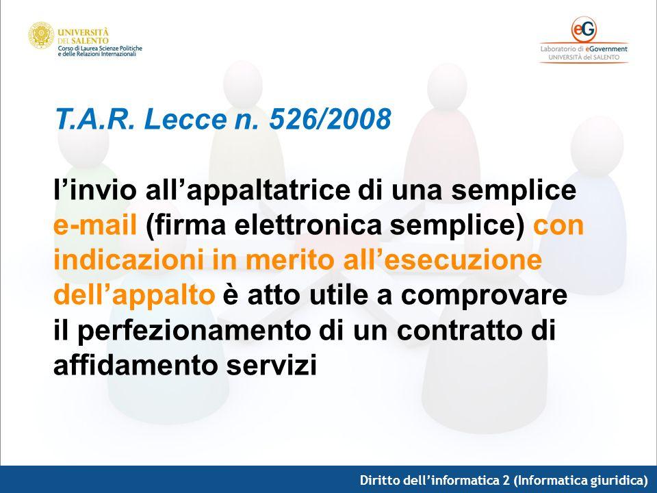 T.A.R. Lecce n. 526/2008 l'invio all'appaltatrice di una semplice e-mail (firma elettronica semplice) con indicazioni in merito all'esecuzione dell'appalto è atto utile a comprovare il perfezionamento di un contratto di affidamento servizi