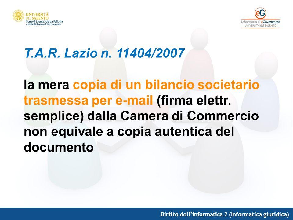 T.A.R. Lazio n. 11404/2007 la mera copia di un bilancio societario trasmessa per e-mail (firma elettr. semplice) dalla Camera di Commercio non equivale a copia autentica del documento