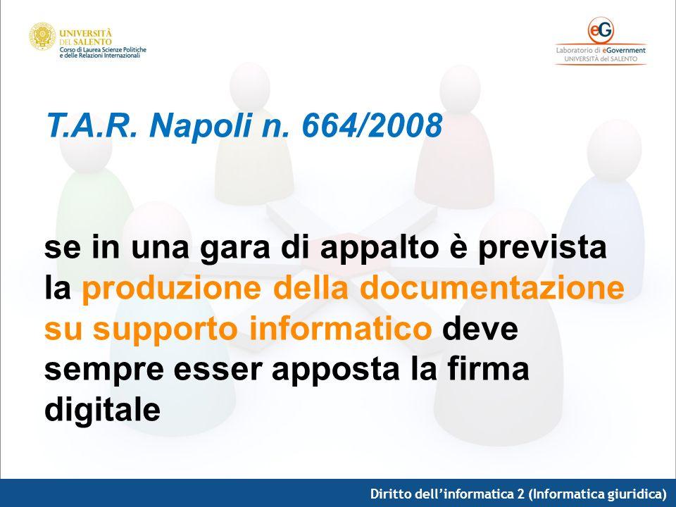 T.A.R. Napoli n. 664/2008 se in una gara di appalto è prevista la produzione della documentazione su supporto informatico deve sempre esser apposta la firma digitale
