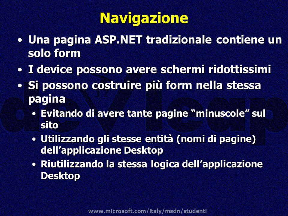 Navigazione Una pagina ASP.NET tradizionale contiene un solo form