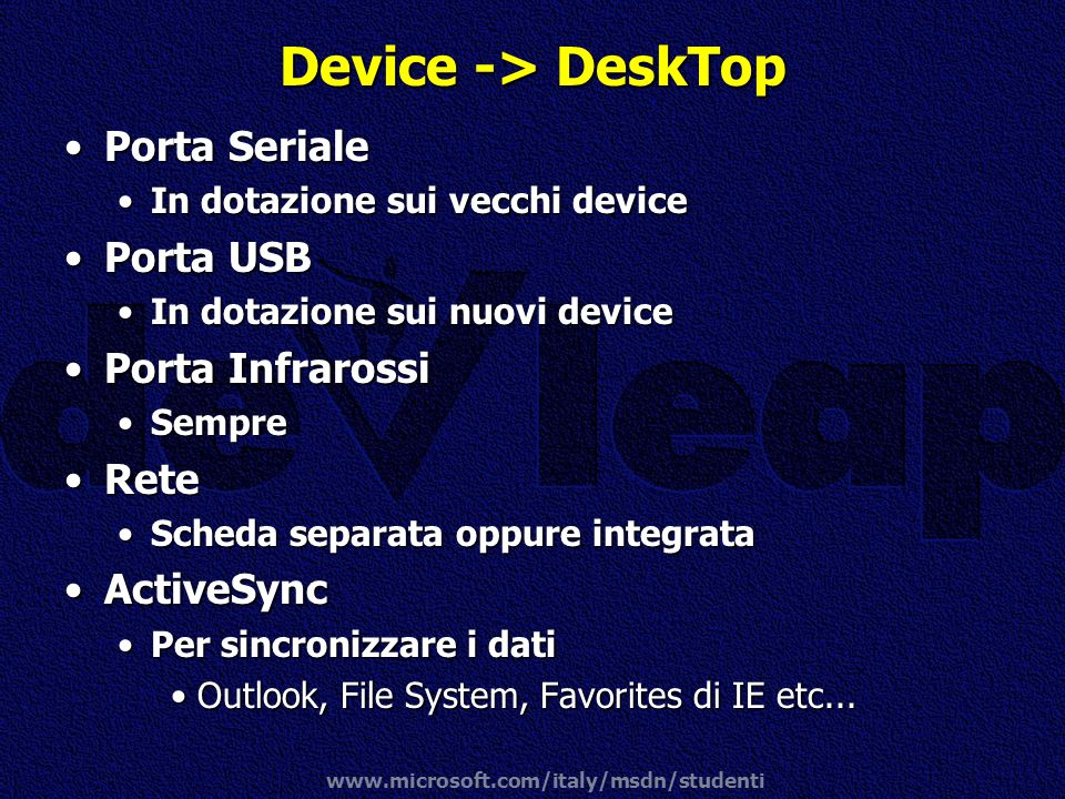 Device -> DeskTop Porta Seriale Porta USB Porta Infrarossi Rete