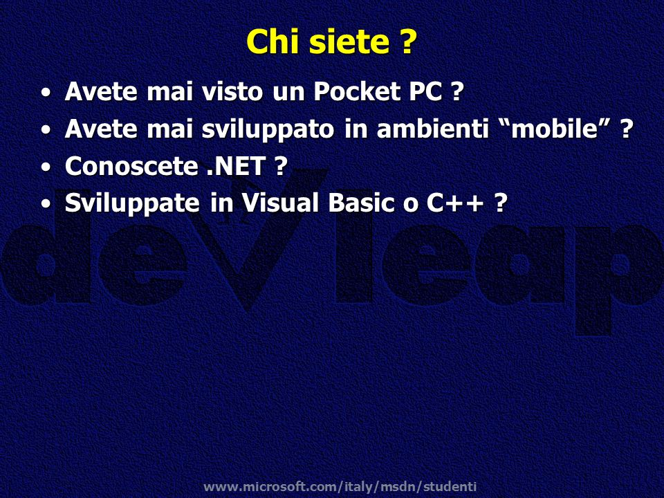 Chi siete Avete mai visto un Pocket PC