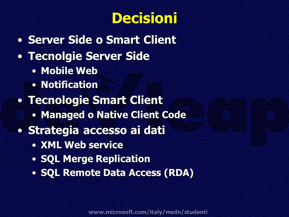 Decisioni Server Side o Smart Client Tecnolgie Server Side