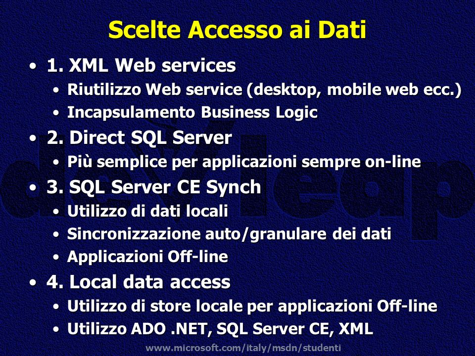 Scelte Accesso ai Dati 1. XML Web services 2. Direct SQL Server