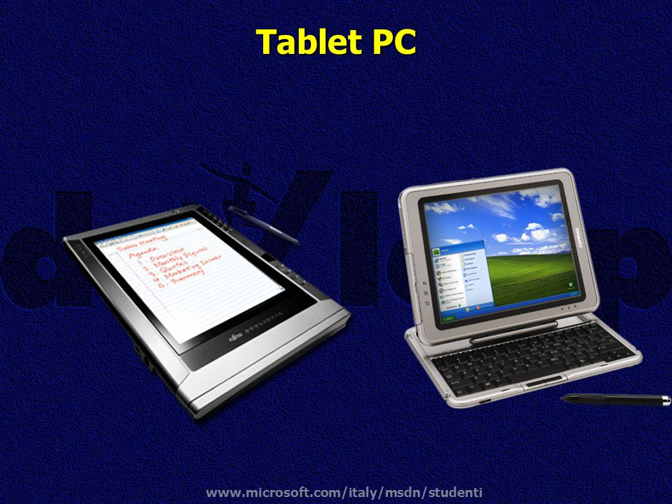 Tablet PC www.microsoft.com/italy/msdn/studenti