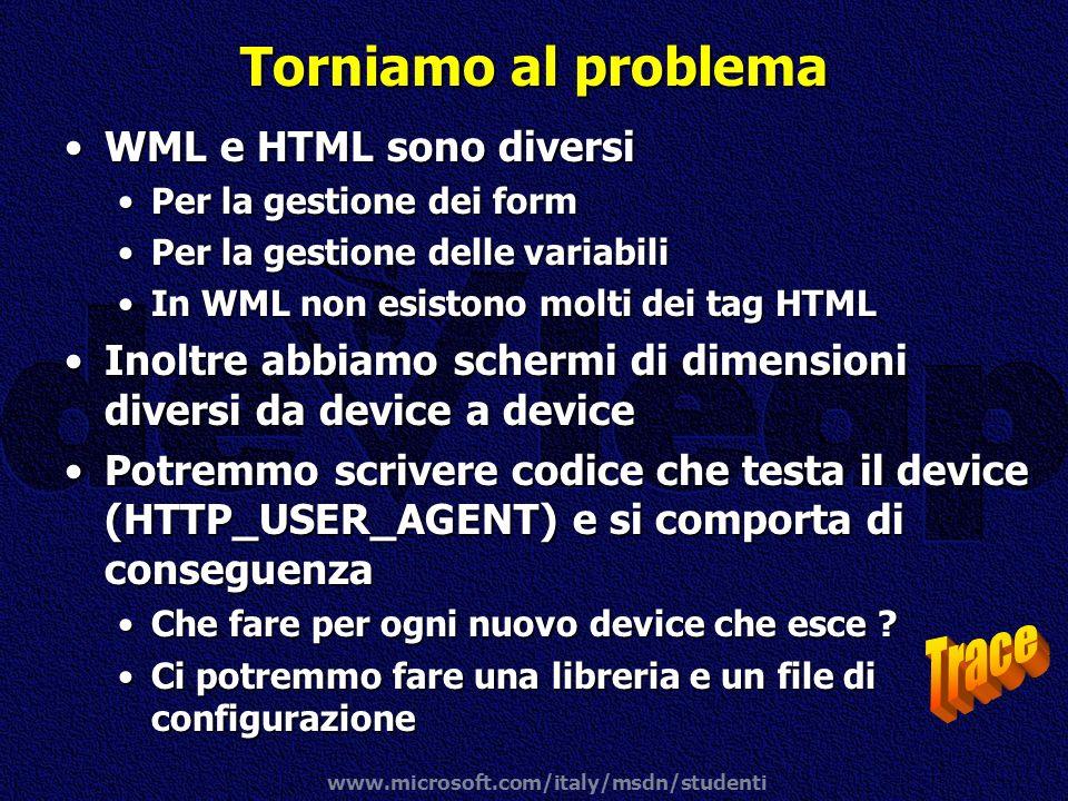 Torniamo al problema Trace WML e HTML sono diversi