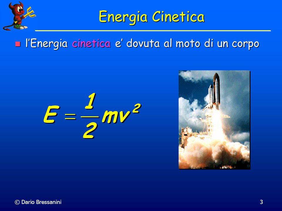 Energia Cinetica l'Energia cinetica e' dovuta al moto di un corpo