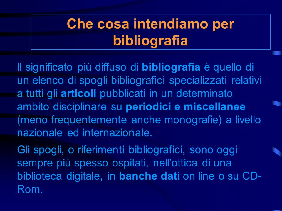 Che cosa intendiamo per bibliografia