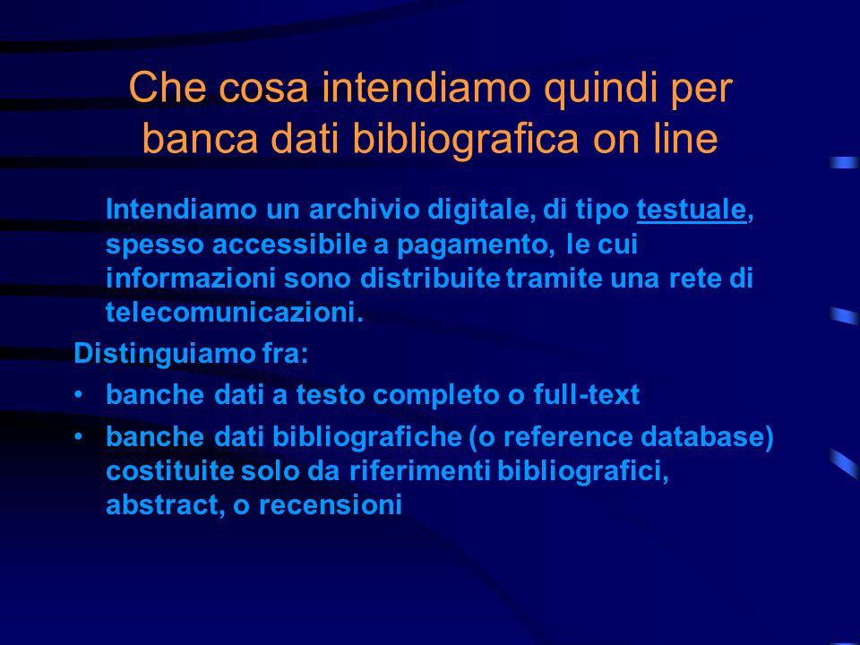 Che cosa intendiamo quindi per banca dati bibliografica on line