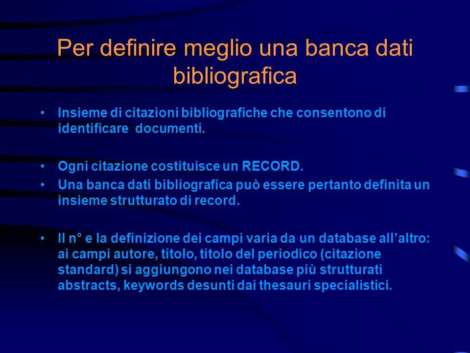 Per definire meglio una banca dati bibliografica