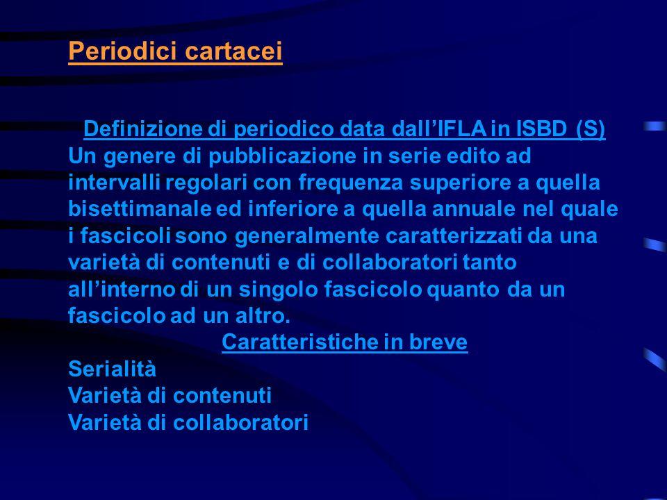Periodici cartacei Definizione di periodico data dall'IFLA in ISBD (S)