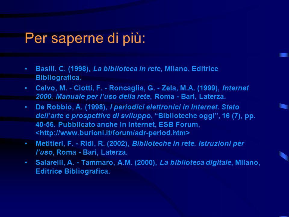 Per saperne di più: Basili, C. (1998), La biblioteca in rete, Milano, Editrice Bibliografica.