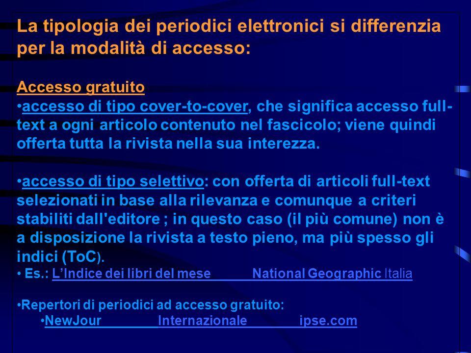 La tipologia dei periodici elettronici si differenzia per la modalità di accesso: