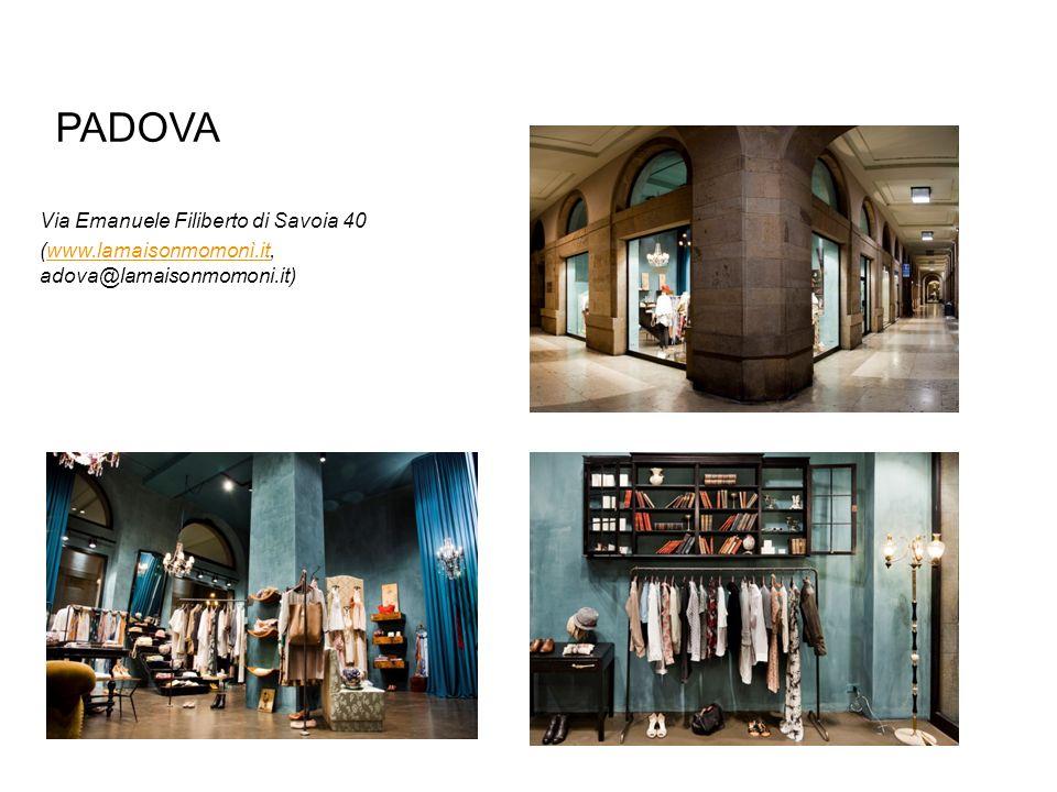 Padova Via Emanuele Filiberto di Savoia 40 (www.lamaisonmomonì.it, adova@lamaisonmomoni.it)