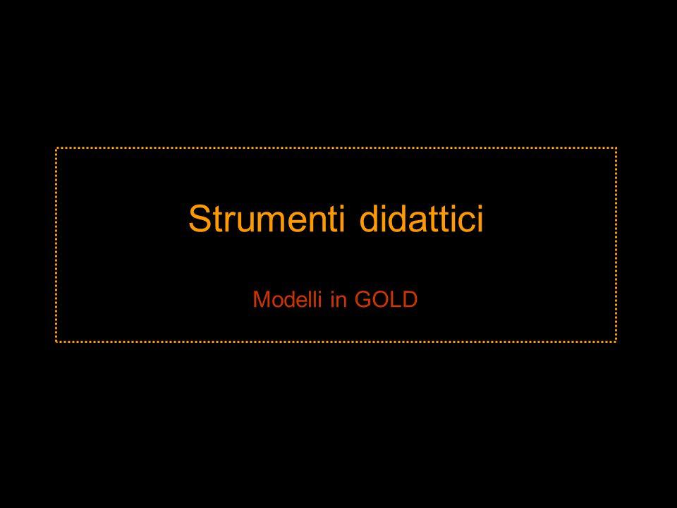 Strumenti didattici Modelli in GOLD