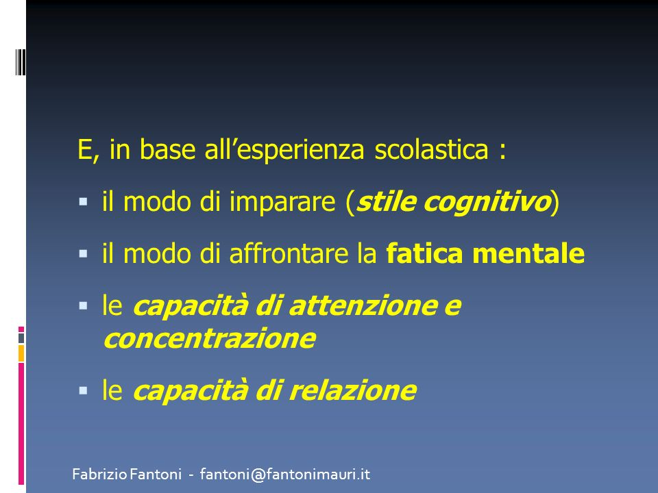 E, in base all'esperienza scolastica :