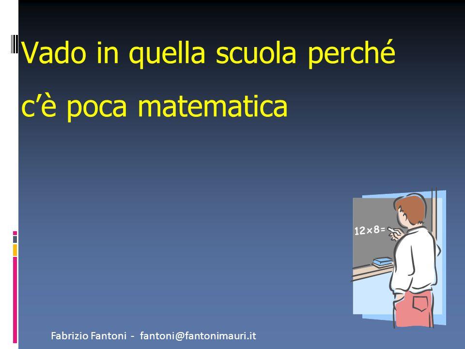 Vado in quella scuola perché c'è poca matematica
