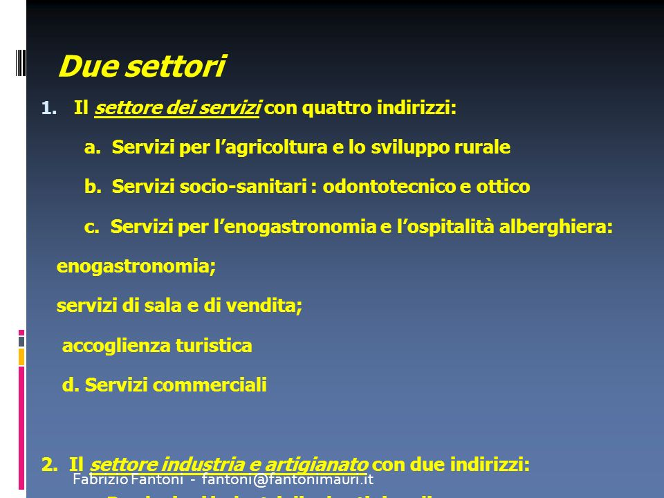 Due settori Il settore dei servizi con quattro indirizzi: