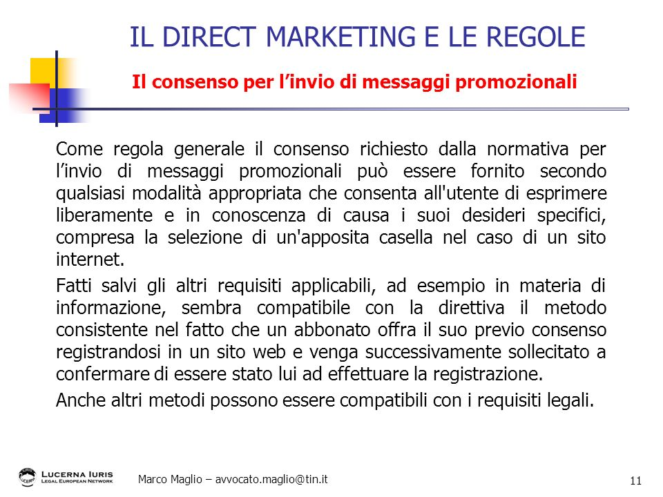 IL DIRECT MARKETING E LE REGOLE Il consenso per l'invio di messaggi promozionali