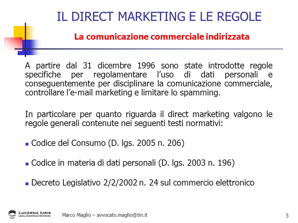 IL DIRECT MARKETING E LE REGOLE La comunicazione commerciale indirizzata