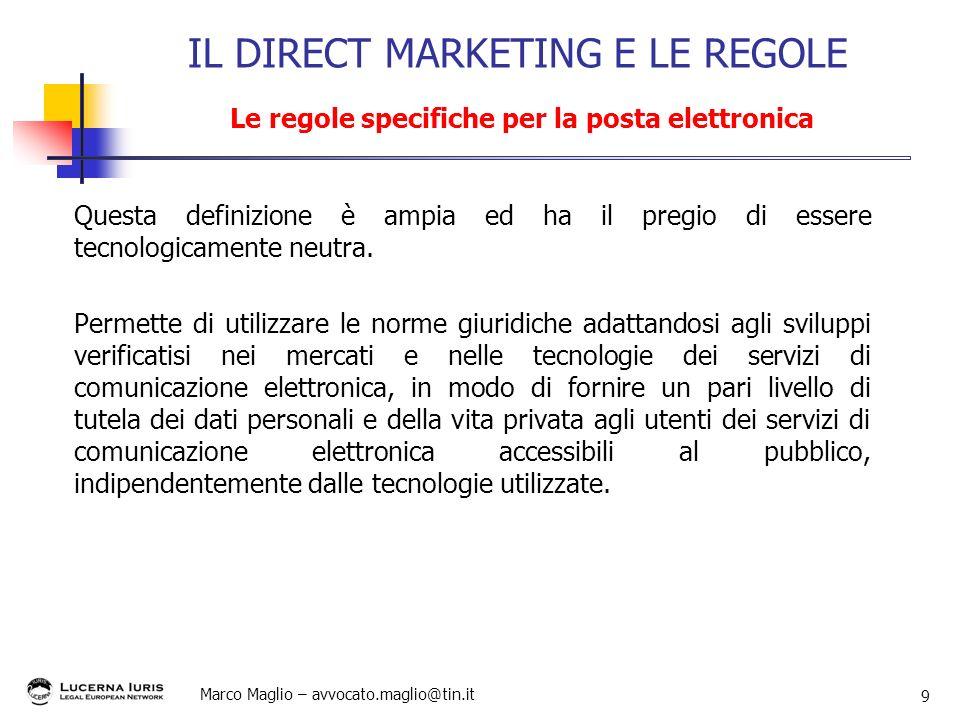 IL DIRECT MARKETING E LE REGOLE Le regole specifiche per la posta elettronica