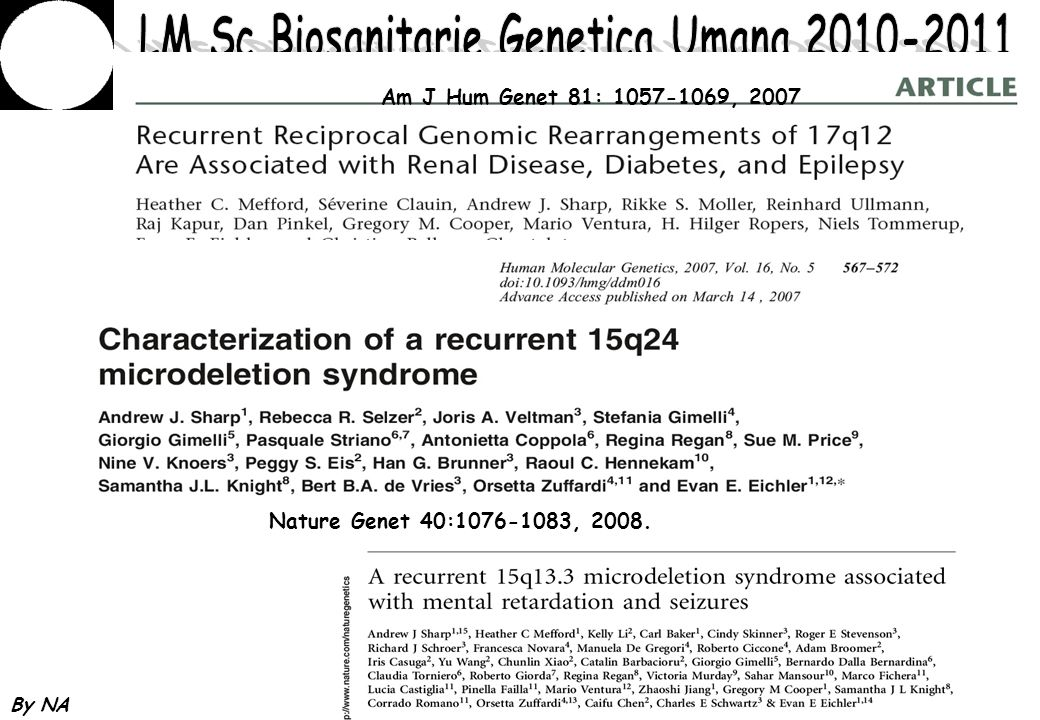 Am J Hum Genet 81: 1057-1069, 2007 Nature Genet 40:1076-1083, 2008.